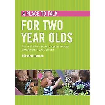 A Place to Talk for Two Year Olds