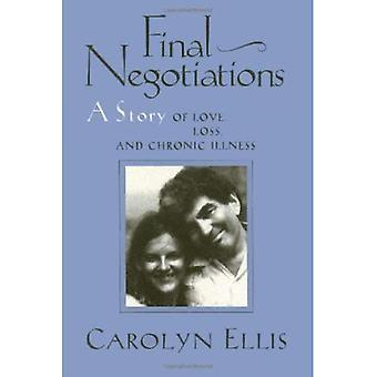 Final Negotiations: A Story of Love, and Chronic Illness (Health, Society, & Policy)
