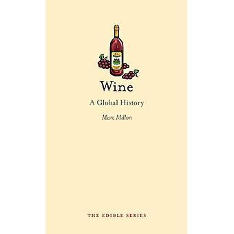 Wein: Eine globale Geschichte (essbar)