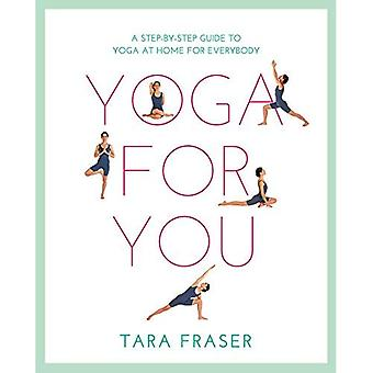 Healthy Living: Yoga For You: A Step-by-step Guide to Yoga at Home for Everybody (Healthy Living)