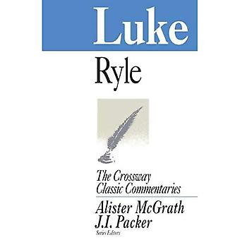 Luke: Expository Thoughts on the Gospels (Crossway Classic Commentary)