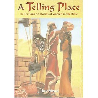 A Telling Place: Reflections on the Stories of Women in the Bible