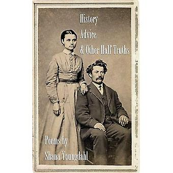 History, Advice  ; Other Half-Truths