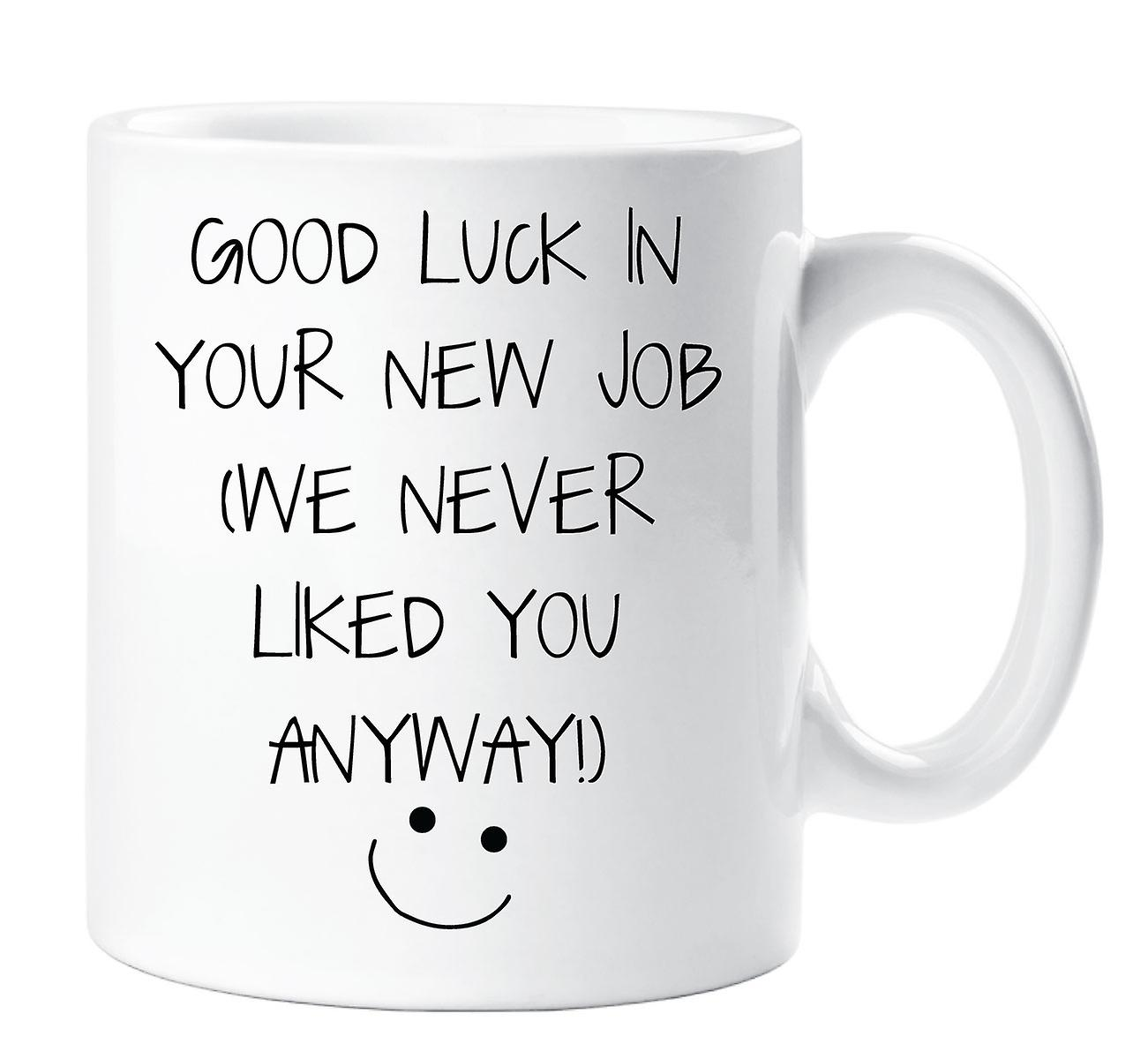 Votre N'ai Aimé Bonne Chance Travail En Jamais Mug Dans Nouveau Cas Vous Je Tout P80wvNymnO