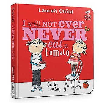 Charlie en Lola: Ik zal niet ooit nooit eten een tomaat Board boek (Charlie en Lola) [Board boek]
