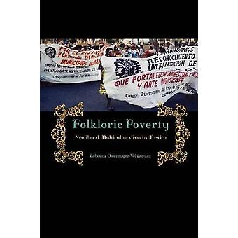 Folkloric Poverty Neoliberal Multiculturalism in Mexico by OvermyerVelazquez & Rebecca