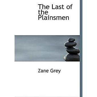 The Last of the Plainsmen Large Print Edition by Grey & Zane