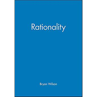 Rationality by Wilson & Bryan R.