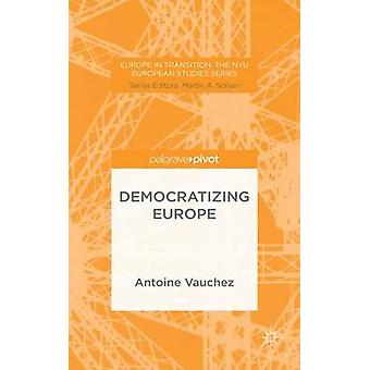 Democratizing Europe by Vauchez & Antoine