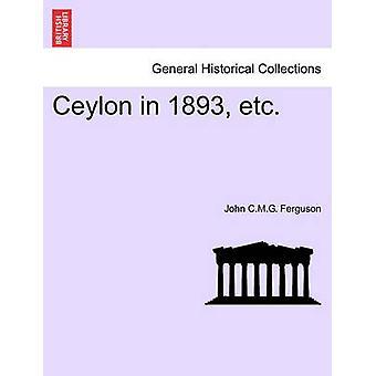 Ceylon im Jahre 1893 von Ferguson & John C.M.G etc.