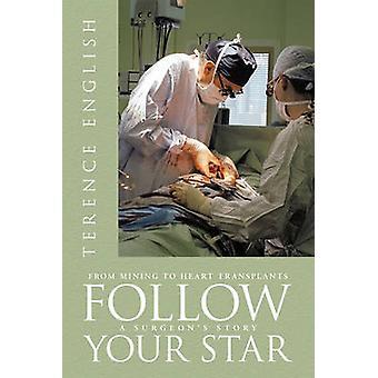 Folgen Sie Ihrem Stern aus dem Bergbau zu Herztransplantationen einer Chirurgen Geschichte von Englisch & Terence