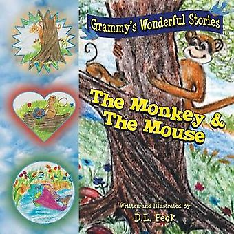 The Monkey  the Mouse Grammys Wonderful Stories by Peck & D. L.