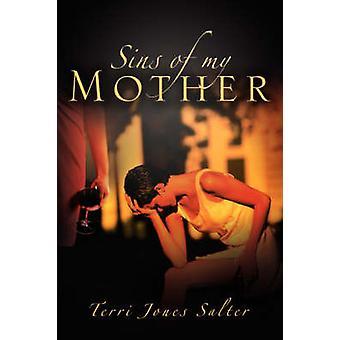 Zonden van mijn moeder door Salter & Terri Jones