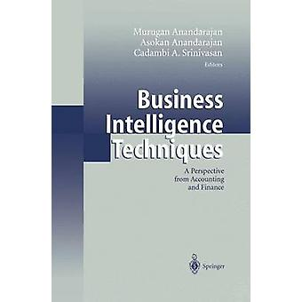 Business Intelligence Techniques  A Perspective from Accounting and Finance by Anandarajan & Murugan