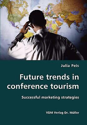 Future trends in conference tourism by Peis & Julia