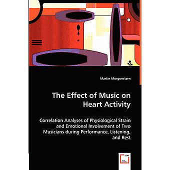 The Effect of Music on Heart Activity by Morgenstern & Martin