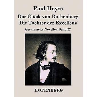 Das Glck von Rothenburg  Die Tochter der Excellenz by Paul Heyse