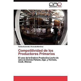 Competitividad de Los Productores Primarios by Alvarado Martinez Tomas Everardo