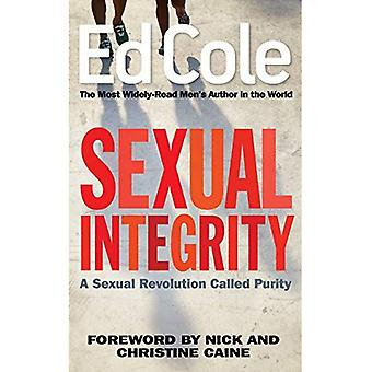 Sexual Integrity: A Sexual Revolution Called Purity