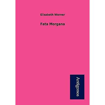 Fata Morgana by Werner & Elisabeth