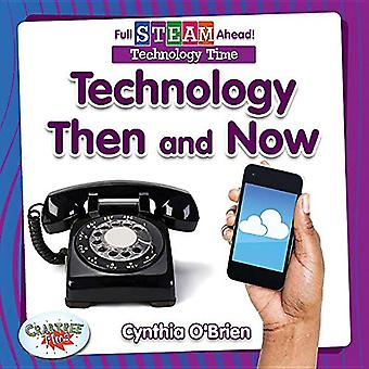 Technology Then and Now (Full Steam Ahead! - Technology Time)