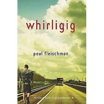 Whirligig by Paul Fleischman - 9780312629113 Book
