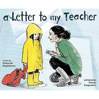 Letter to My Teacher by Deborah Hopkinson - Nancy Carpenter - 9780375