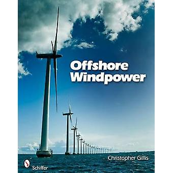 Offshore Windpower by Christopher T. Gillis - 9780764337437 Book
