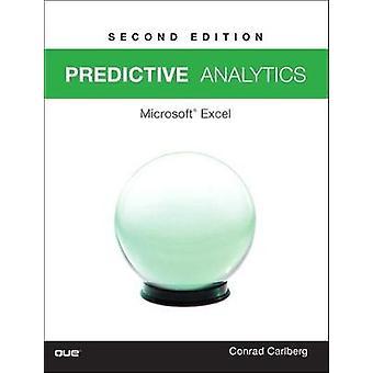 Predictive Analytics - Microsoft (R) Excel 2016 by Conrad George Carlb