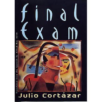 Final Exam by Julio Cortazar - Alfred MacAdam - 9780811217521 Book