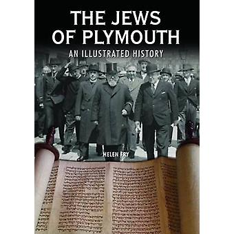 The Jews of Plymouth - An Illustrated History by Helen P. Fry - 978085