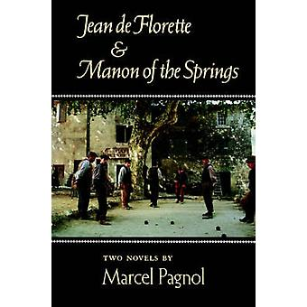 Jean de Florette and Manon of the Springs - Two Novels by Marcel Pagno