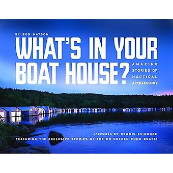 What's in Your Boat House? - Amazing Stories of Nautical Archaeology b