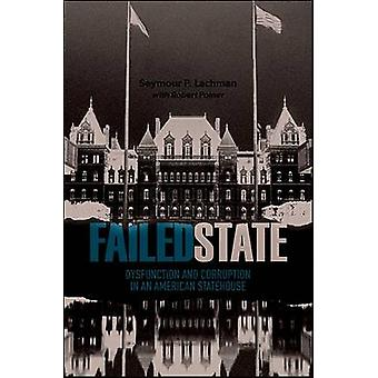 Failed State - Dysfunction and Corruption in an American Statehouse by