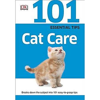101 Essential Tips - Cat Care by Andrew Edney - David Taylor - DK Publ