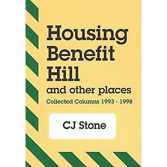 Housing Benefit Hill - and Other Places by C.J. Stone - 9781902593432