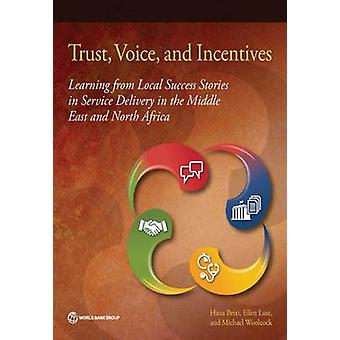 Trust - Voice - and Incentives - Learning from Local Success Stories i