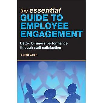Le guide essentiel pour l'engagement des employés une meilleure performance d'affaires grâce à la satisfaction du personnel par Cook et Sarah