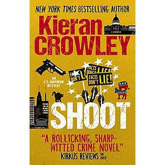 Shoot An F.X. Shepherd Novel by Kieran Crowley