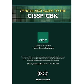 Official (ISC)2 Guide to the CISSP CBK Fourth Edition (ISC2 Press) (Hardcover) by Gordon Adam