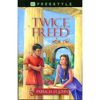 Twice Freed (Freestyle Fiction 12+) (Paperback) by St. John Patricia