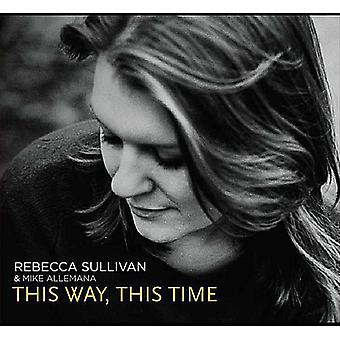 Rebecca Sullivan & Mike Allemana - This Way This Time [CD] USA import