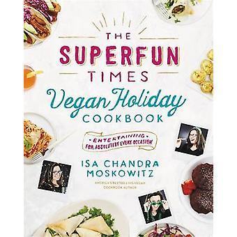Das Superfun Mal Vegan Urlaub Kochbuch von Isa Chandra Moskowitz-