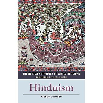 The Norton Anthology of World Religions - Hinduism by Wendy Doniger -