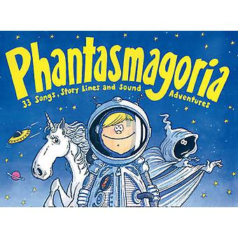 Phantasmagoria - 33 Songs - Story Lines and Sound Adventures (Music ed