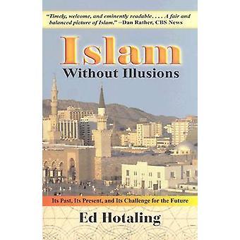 Islam utan illusioner - sitt förflutna - dess nutid och dess utmaning för
