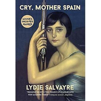 Cry mor Spanien av Lydie Salvayre - Ben Faccini - 9780857054524 boka