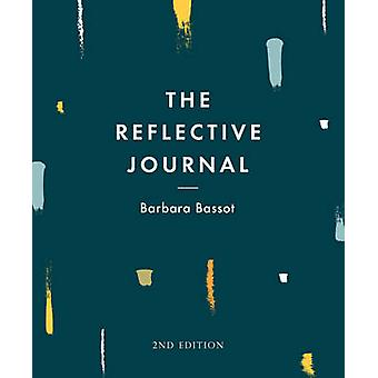 The Reflective Journal by Barbara Bassot - 9781137603487 Book