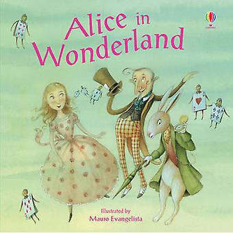 Alice in Wonderland (New edition) by Lesley Sims - Mauro Evangelista