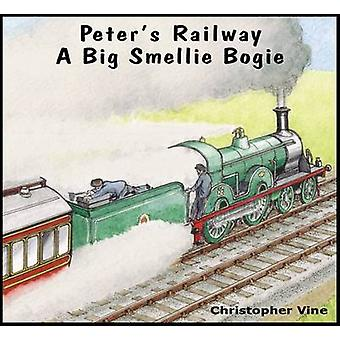 Peter's Railway a Big Smellie Bogie by Christopher G. C. Vine - 97819